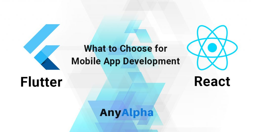 Flutter vs React Native What to Choose for Mobile App Development