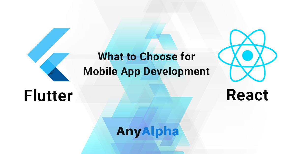 Flutter vs React Native What to Choose for Mobile App Development