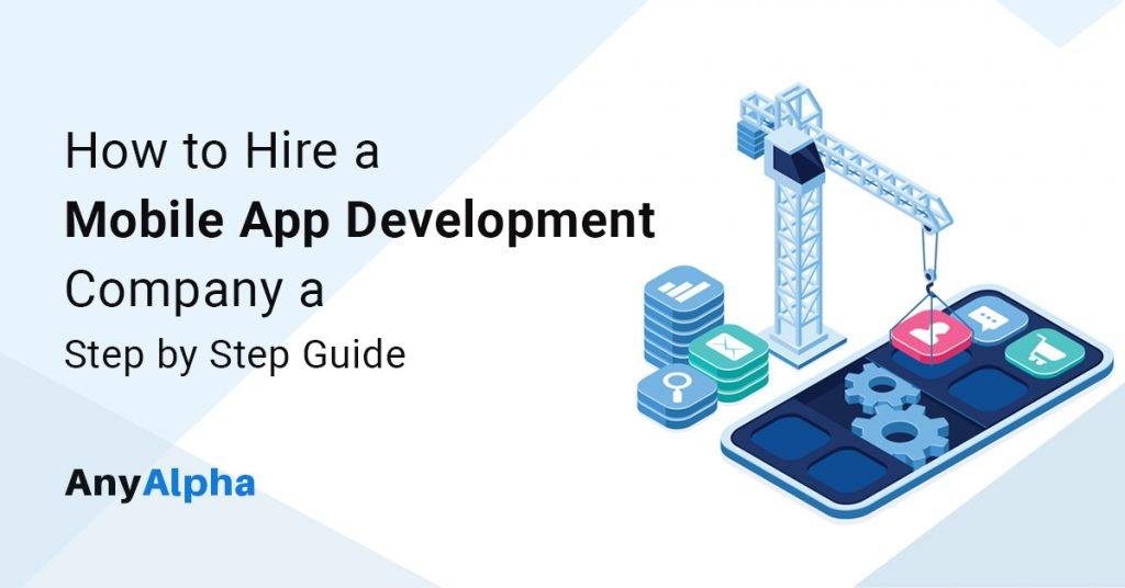How to Hire a Mobile App Development Company