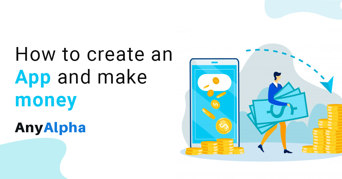 How to Create an App and Make Money from it