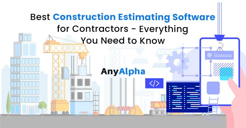 Best Construction Estimating Software for Contractors – Everything You Need to Know