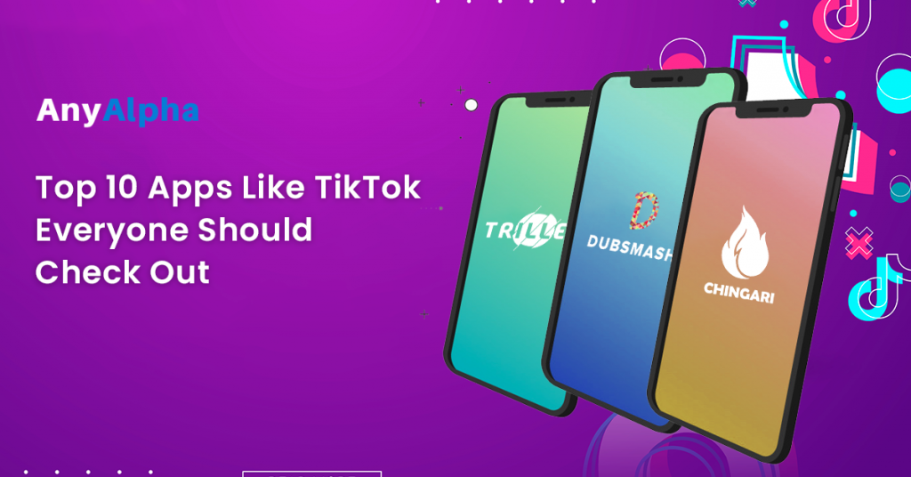 Top 10 Apps Like TikTok Everyone Should Check Out