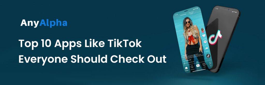 Top 10 Apps Like TikTok