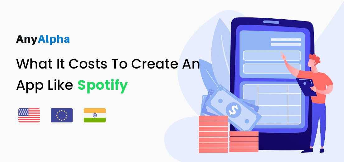 What It Costs To Create An App Like Spotify (And How To Make Money Out of It)