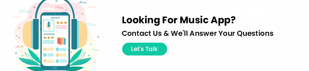 Looking For Music App? Contact US